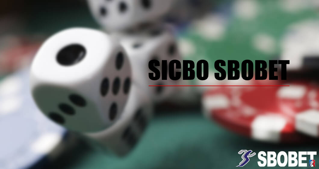 SICBO ไฮโลออนไลน์เล่นอย่างไรให้ได้กำไรจำนวนมาก SBOBET