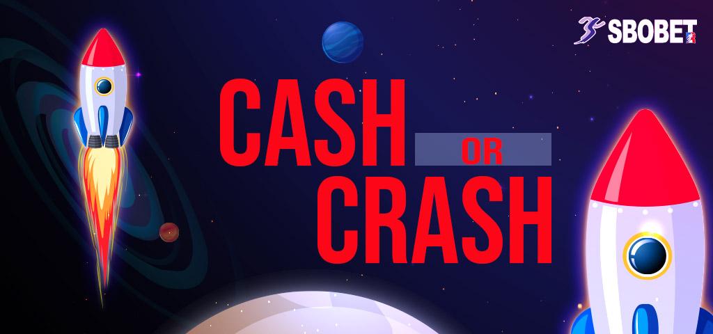 พนันเกมส์จรวดอวกาศ CASH OR CRASH เกมส์แนะนำ SBOBET ไม่เหมือนไคร
